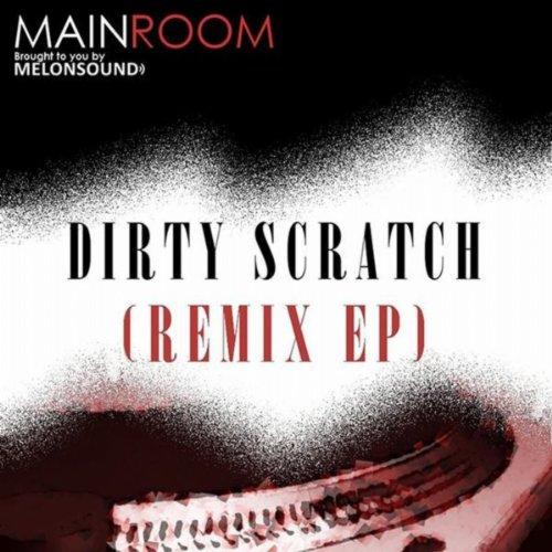 Dirty Scratch (Remix EP)