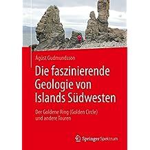 Die faszinierende Geologie von Islands Südwesten: Der Goldene Ring (Golden Circle) und andere Touren