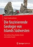 Book Cover for Die faszinierende Geologie von Islands Südwesten: Der Goldene Ring (Golden Circle) und andere Touren (German Edition)
