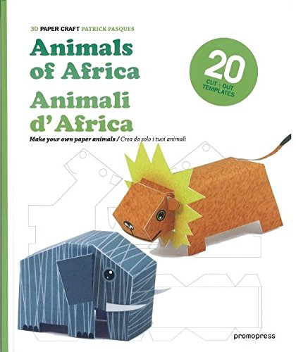 Animals of Africa/Animali D'Africa: Make Your Own Paper Animals/Crea Da Solo I Tuoi Animali (3d Papercraft) por Patrick Pasques