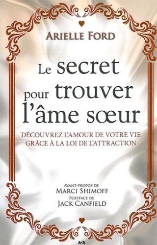 Le secret pour trouver l'âme soeur par Arielle Ford