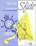Sfide. Tomo B: Energia & materiali. Con espansione online. Per la Scuola media