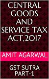Central Goods and Service Tax Act,2017: GST SUTRA PART-1