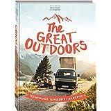 The Great Outdoors: 120 geniale Rauszeit-Rezepte für die Outdoorküche