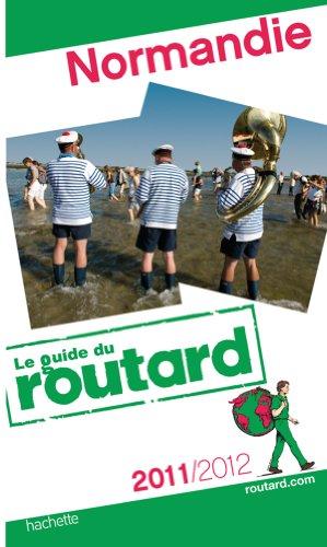Guide du Routard Normandie 2011/2012