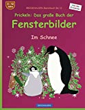 BROCKHAUSEN Bastelbuch Bd. 12: Prickeln - Das große Buch der Fensterbilder: Im Schnee