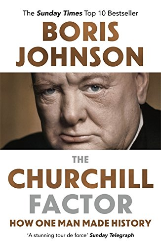 the-churchill-factor-how-one-man-made-history