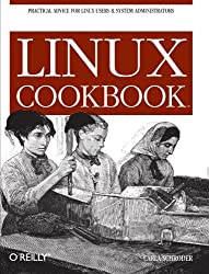 Linux Cookbook: Practical Advice for Linux System Administrators by Carla Schroder (2004-12-09)