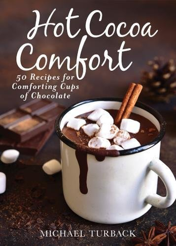 Hot Cocoa Comfort: 50 Recipes for Comforting Cups of Chocolate (Red Holiday Sweater)
