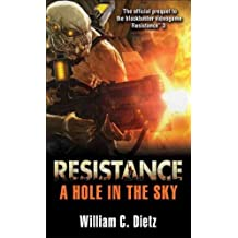 [Resistance: A Hole in the Sky] (By: William C. Dietz) [published: August, 2011]