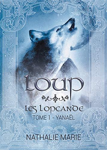 Loup: Yanaël (Les Lopcande t. 1) par [Marie, Nathalie]
