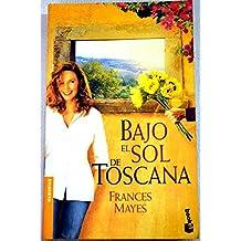 Bajo el sol de Toscana (Booket Logista)