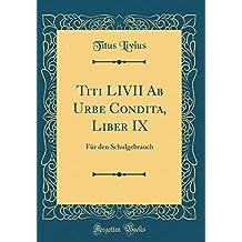 Titi LIVII Ab Urbe Condita, Liber IX: Für den Schulgebrauch (Classic Reprint)