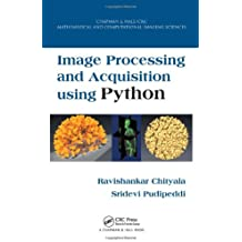 Image Processing and Acquisition Using Python: Applications to Medicine and Biology (Chapman & Hall/CRC Mathematical and Computational Imaging Sc)