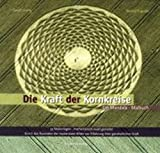 Die Kraft der Kornkreise: Ein Mandala-Malbuch. 33 Ausmalvorlagen - mathematisch exakt gestaltet