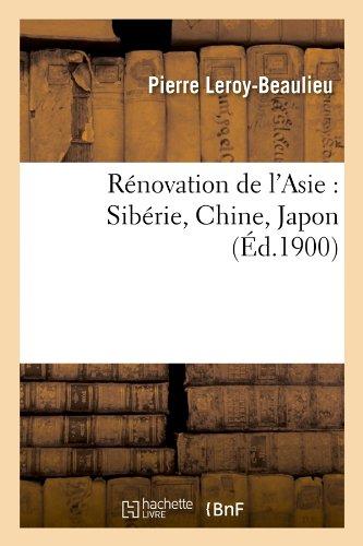 Rénovation de l'Asie : Sibérie, Chine, Japon (Éd.1900)