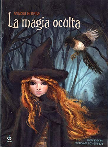 La magia oculta (El origen de la magia) por Anabel Botella
