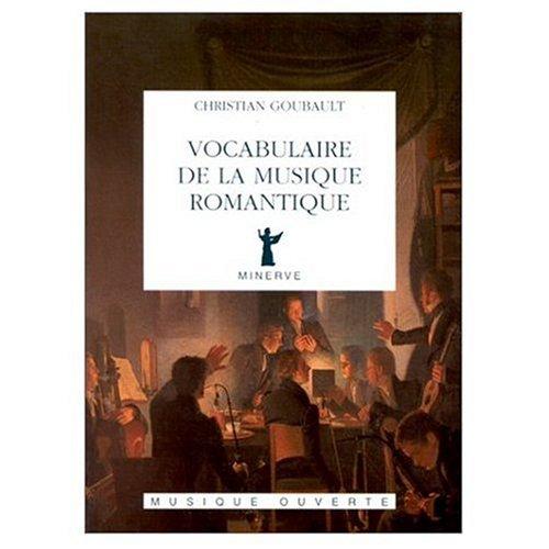 Vocabulaire de la musique romantique par Christian Goubault