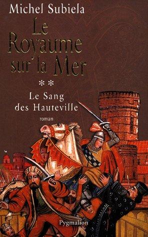 Le Sang Des Hauteville Tome 2 Le Royaume Sur La Mer 1063 1130 [Pdf/ePub] eBook