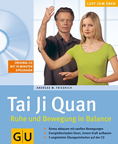 Tai Ji Quan: Ruhe und Bewegung in Balance (inkl. CD)