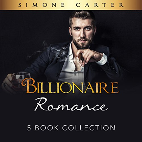 Billionaire Romance: 5 Book Collection: Alpha Male, Billionaire Romance 6