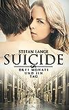 Suicide: Drei Monate und ein Tag
