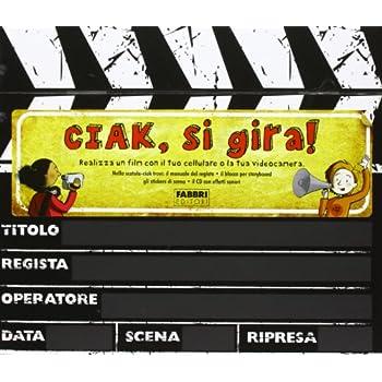 Ciak, Si Gira! Il Manuale Del Regista. Con Cd Audio. Con Gadget