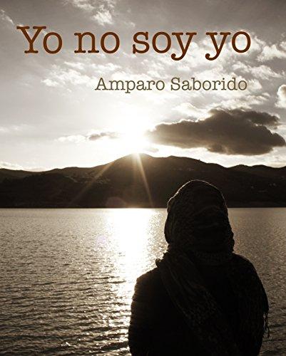Descargar Libro Yo no soy yo de Amparo Saborido Sánchez