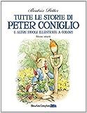 Tutte le storie di Peter Coniglio e altre favole