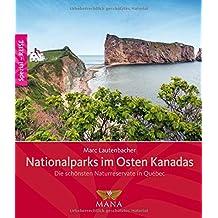 Nationalparks im Osten Kanadas: Die schönsten Naturreservate in Québec