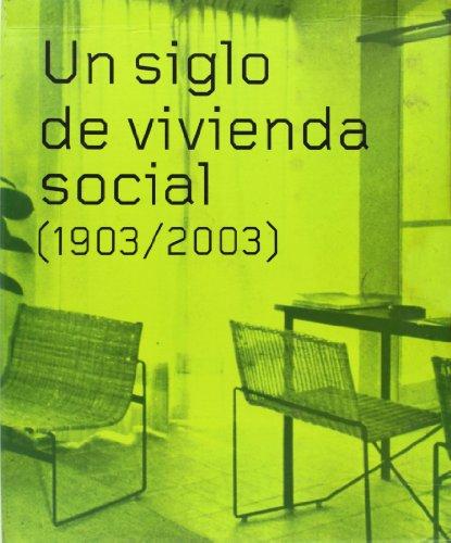 Un siglo de vivienda social (1903/2003) (2 vols.): 1,2 (Arquitectura) por Carlos Sambricio