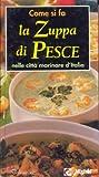 eBook Gratis da Scaricare Come si fa la zuppa di pesce nelle citta marinare (PDF,EPUB,MOBI) Online Italiano