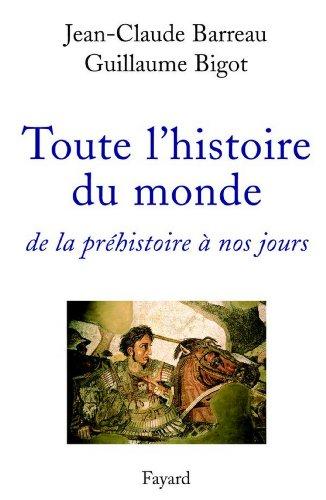 Toute l'histoire du monde : de la prhistoire  nos jours (Divers Histoire)