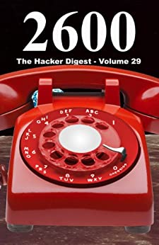 2600: The Hacker Digest - Volume 29 (English Edition) di [2600 Magazine]