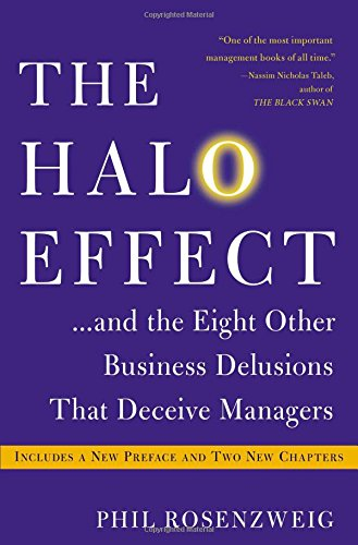 The Halo Effect... and the Eight Other Business Delusions That Deceive Managers por Phil Rosenzweig