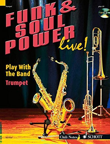 Funk & Soul Power live!: Play With The Band. Trompete. Ausgabe mit CD. (Chili Notes)
