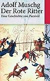 Der Rote Ritter: Eine Geschichte von Parzival - Adolf Muschg
