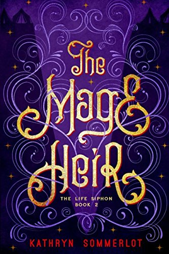 The Mage Heir (The Life Siphon, Band 2) -