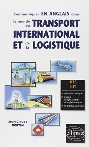 Communiquer en Anglais dans le Monde du Transport International et de la Logistique BTS IUT par Jean-Claude Bertin