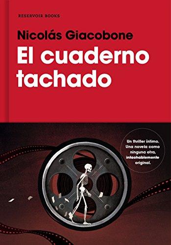 El cuaderno tachado / The Crossed-Out Notebook (RESERVOIR NARRATIVA)