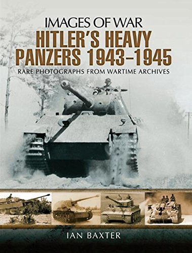 Hitler's Heavy Panzers 1943-1945 (Images of War) (English Edition)