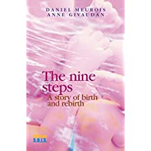 The nine steps: A story of birth and rebirth (English Edition)