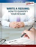 Write a Resume (eReport): How to Quantify Your Resume (e-Report Book 1) (English Edition)...