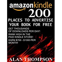 200 Places To Advertise Your Book For Free: Promote Your Book On The Best Free Advertising Platforms! (Amazon Elite 1) (English Edition)