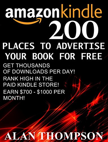 200 Places To Advertise Your Book For Free: Promote Your Book On The Best  Free Advertising Platforms! (Amazon Elite 1)