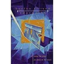 Edgeworks, Vol. 1: Over the Edge / An Edge in My Voice by Harlan Ellison (1996-03-01)