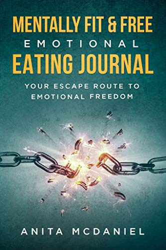 Mentally Fit & Free Emotional Eating Journal: Your Escape Route to Emotional Freedom (English Edition)