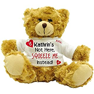 Wenn Kathrin nicht hier, Squeeze Me statt. Love Sentiment weiblich Name personalisierbar Teddy Bär Geschenk (22cm hoch)