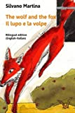 The wolf and the fox - Il lupo e la volpe: Bilingual edition (English-Italian)