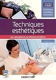 Les techniques esthétiques en situations professionelles (2015) - pochette élève CAP, Bac Pro, BTS